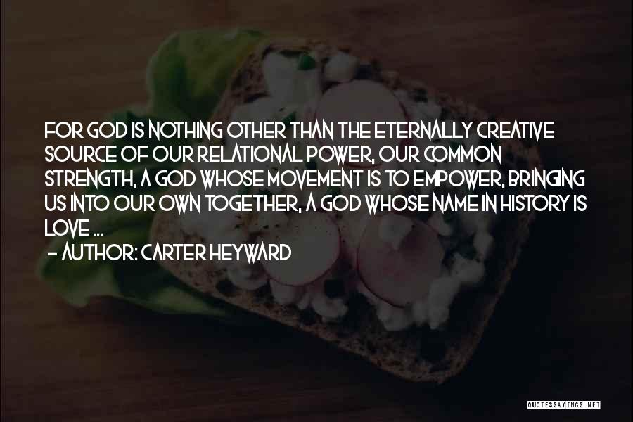 God Bringing Us Together Quotes By Carter Heyward