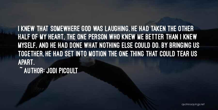 God Bringing Us Together Quotes By Jodi Picoult