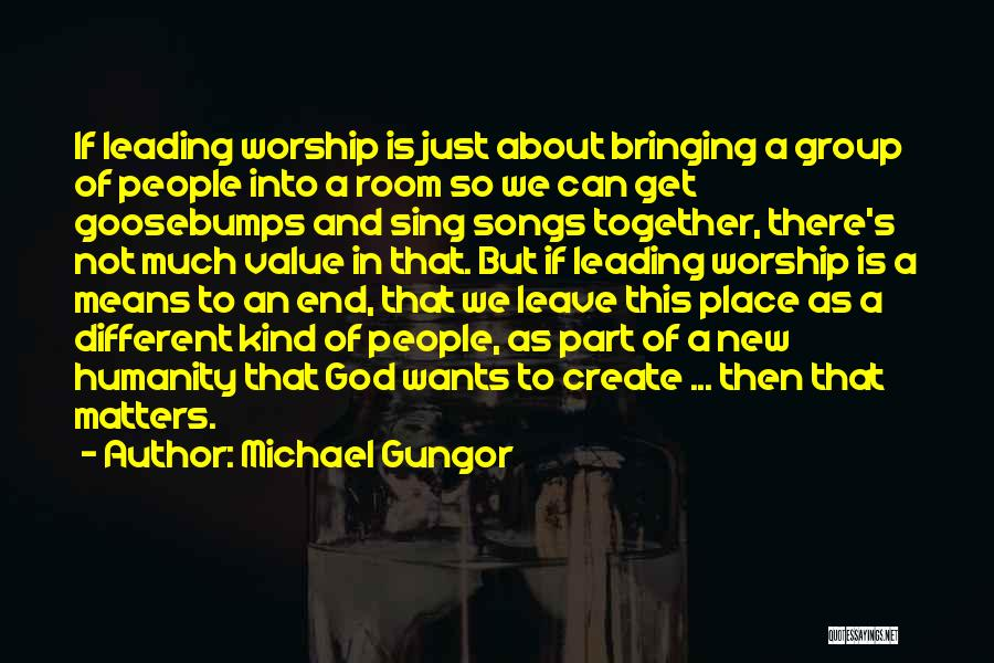 God Bringing Us Together Quotes By Michael Gungor