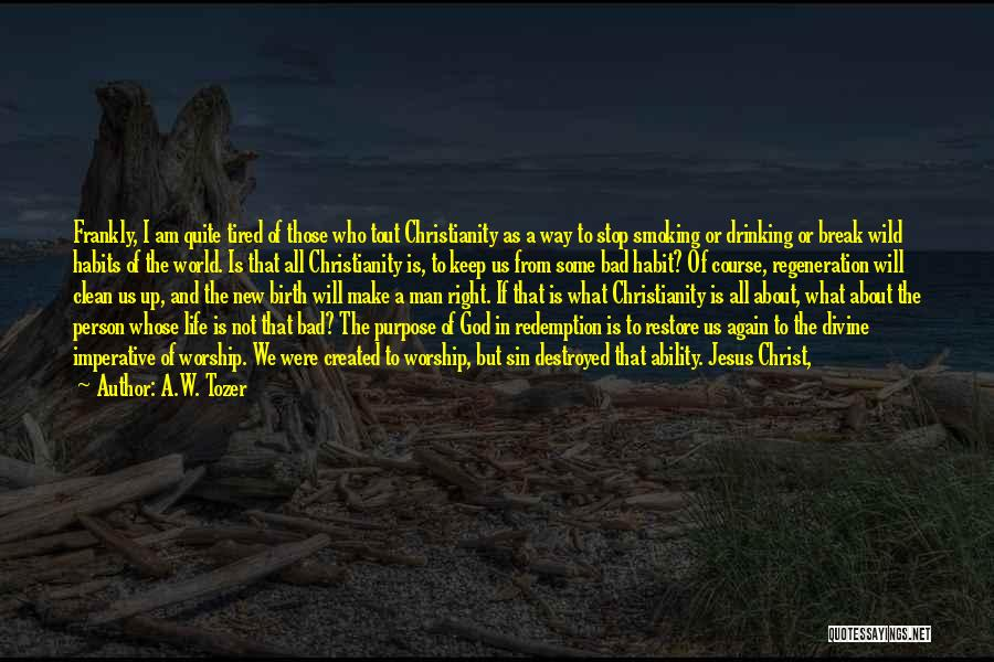 God Created Man Quotes By A.W. Tozer