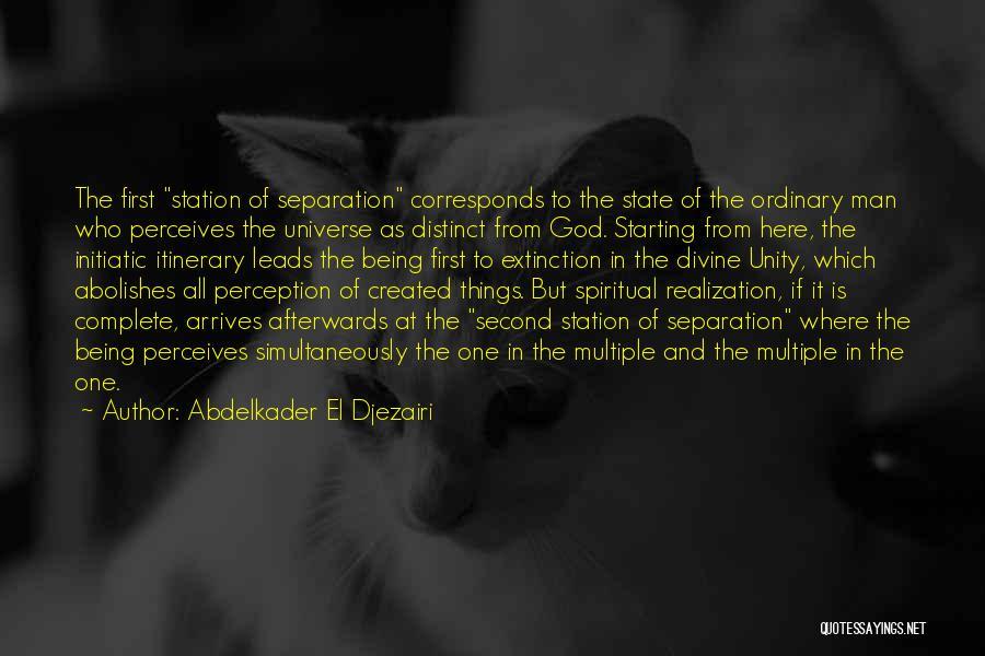 God Created Man Quotes By Abdelkader El Djezairi