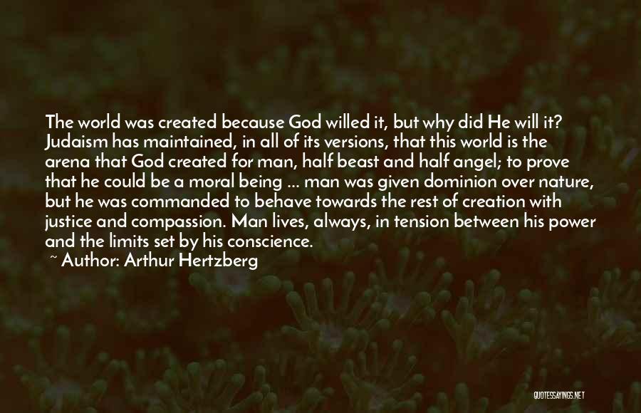God Created Man Quotes By Arthur Hertzberg