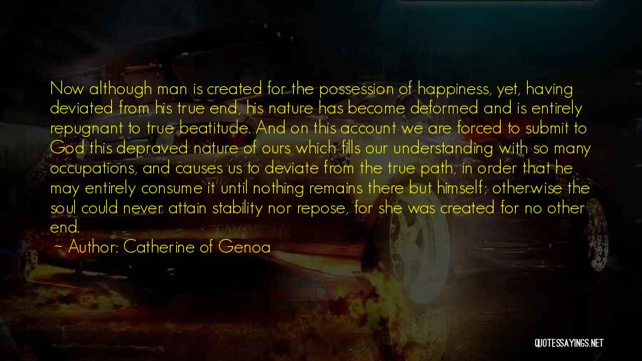 God Created Man Quotes By Catherine Of Genoa
