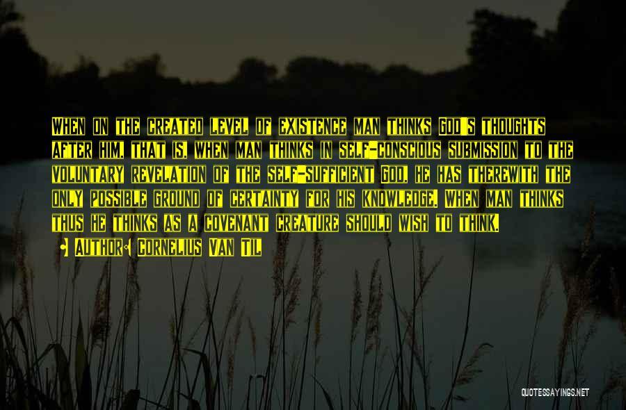 God Created Man Quotes By Cornelius Van Til