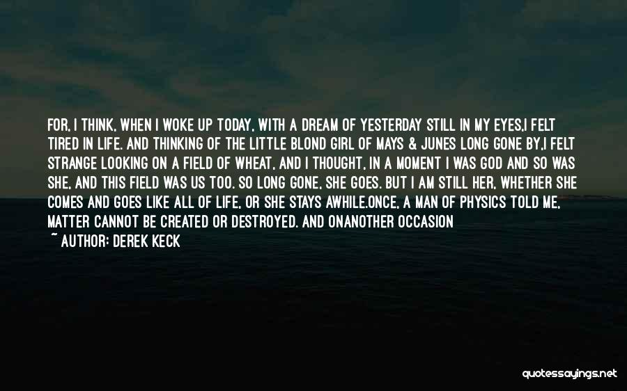 God Created Man Quotes By Derek Keck