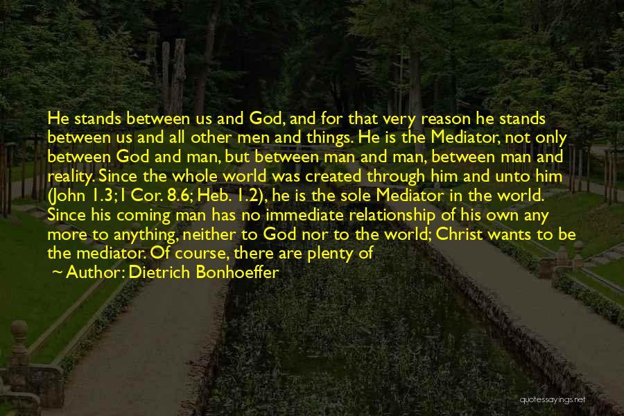 God Created Man Quotes By Dietrich Bonhoeffer