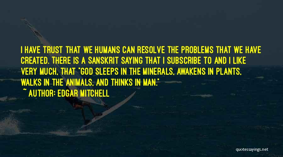 God Created Man Quotes By Edgar Mitchell