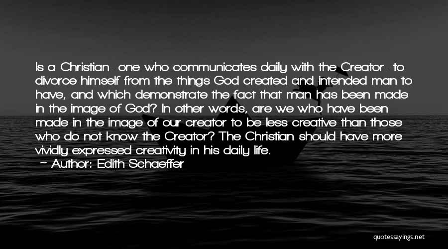 God Created Man Quotes By Edith Schaeffer