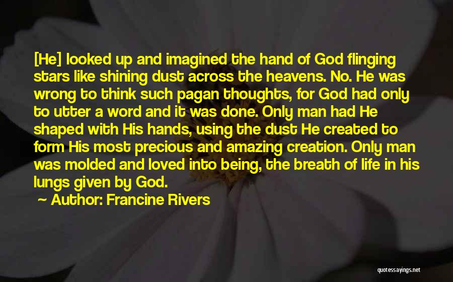 God Created Man Quotes By Francine Rivers