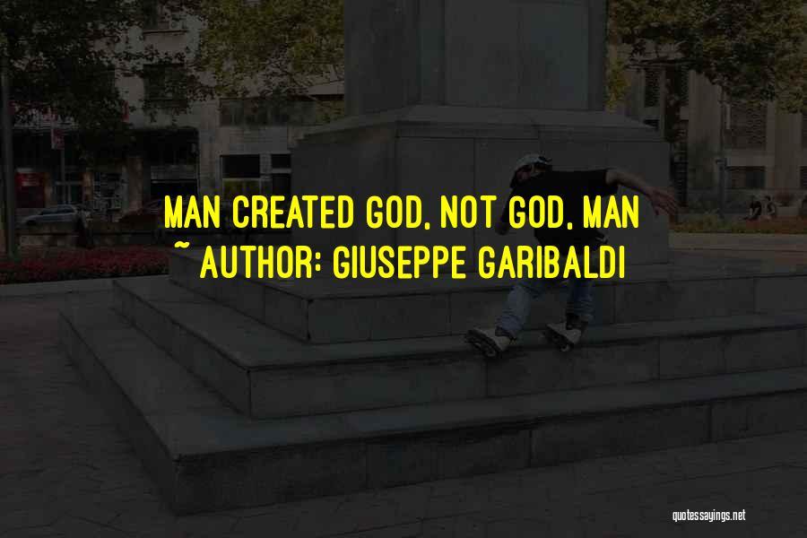 God Created Man Quotes By Giuseppe Garibaldi