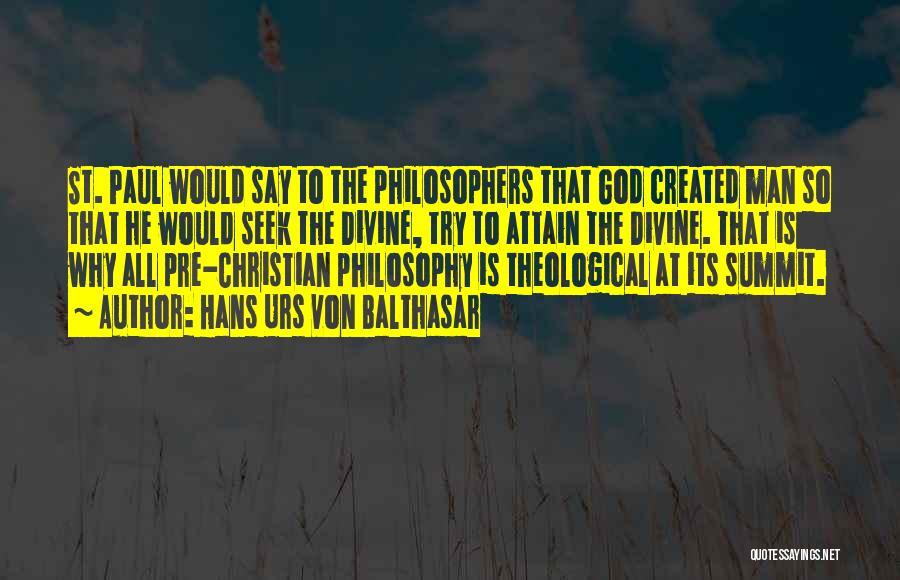 God Created Man Quotes By Hans Urs Von Balthasar