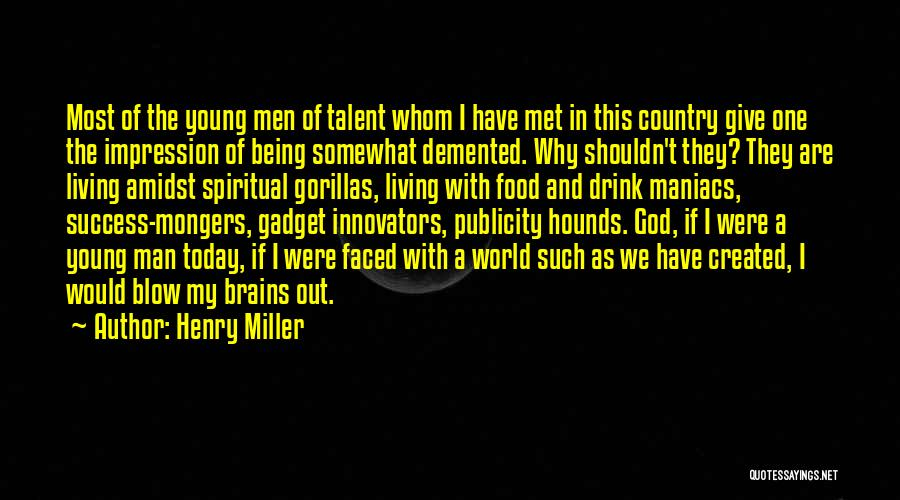God Created Man Quotes By Henry Miller