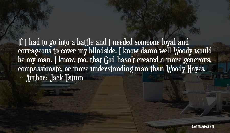 God Created Man Quotes By Jack Tatum