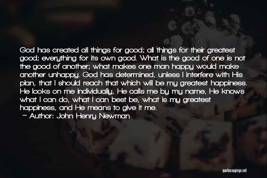 God Created Man Quotes By John Henry Newman