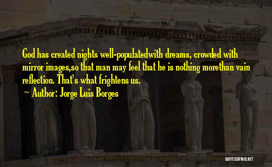 God Created Man Quotes By Jorge Luis Borges