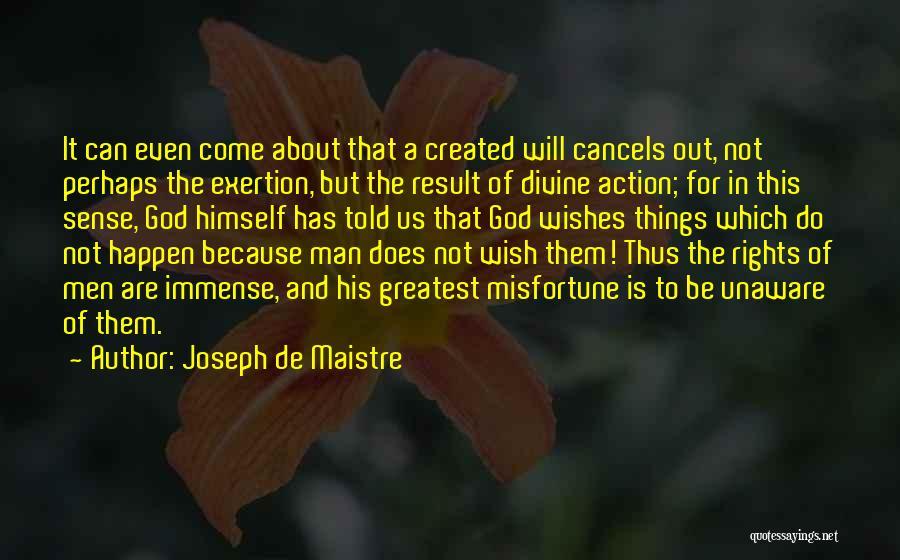 God Created Man Quotes By Joseph De Maistre