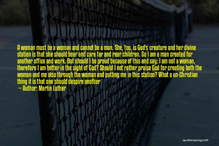God Created Man Quotes By Martin Luther