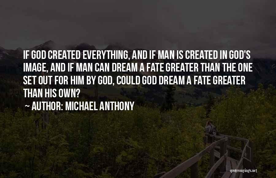 God Created Man Quotes By Michael Anthony