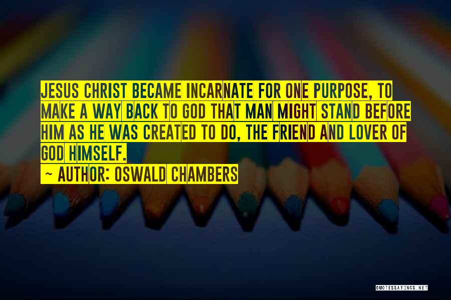 God Created Man Quotes By Oswald Chambers