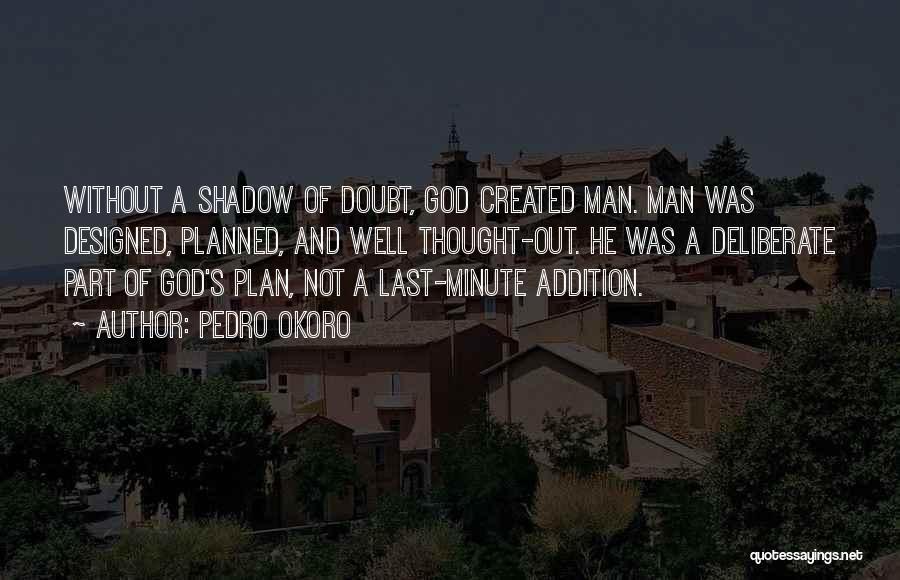 God Created Man Quotes By Pedro Okoro