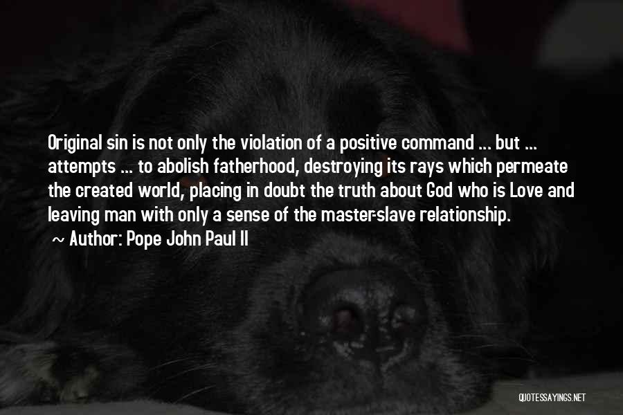 God Created Man Quotes By Pope John Paul II