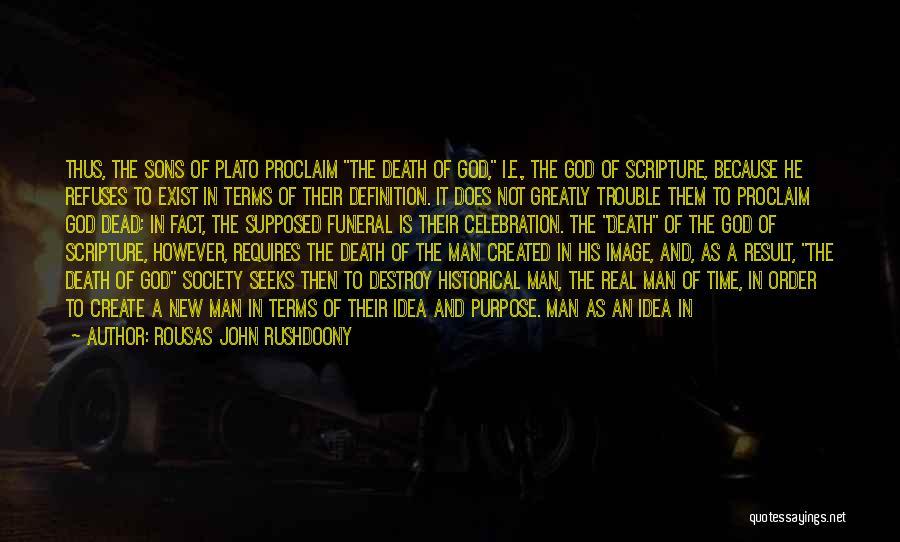 God Created Man Quotes By Rousas John Rushdoony