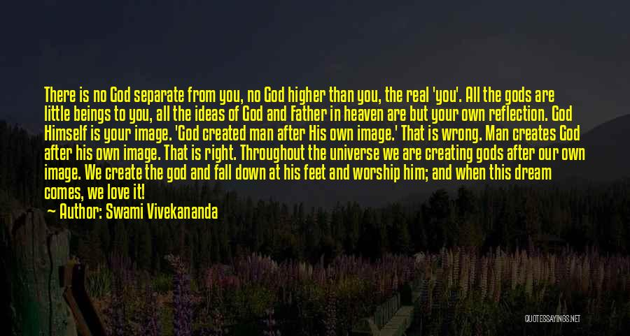 God Created Man Quotes By Swami Vivekananda