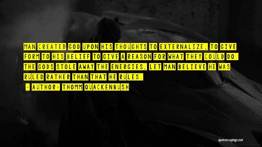 God Created Man Quotes By Thomm Quackenbush