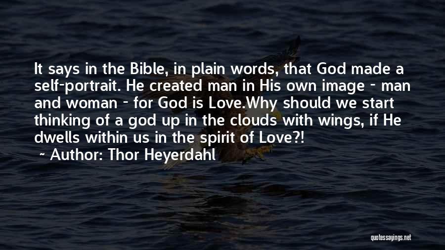 God Created Man Quotes By Thor Heyerdahl
