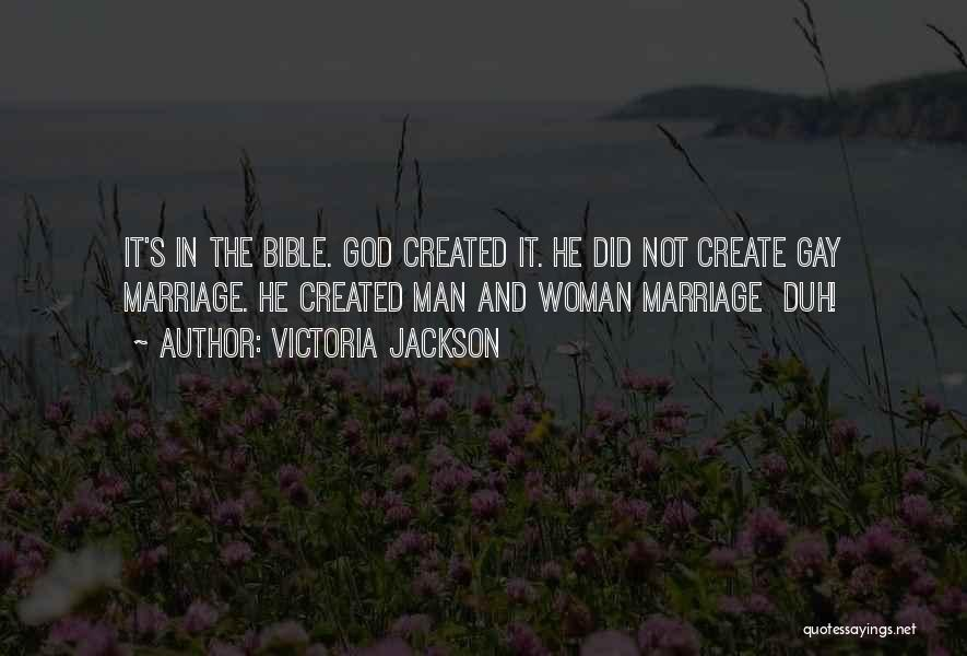 God Created Man Quotes By Victoria Jackson