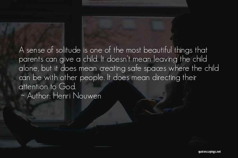 God Creating Beautiful Things Quotes By Henri Nouwen