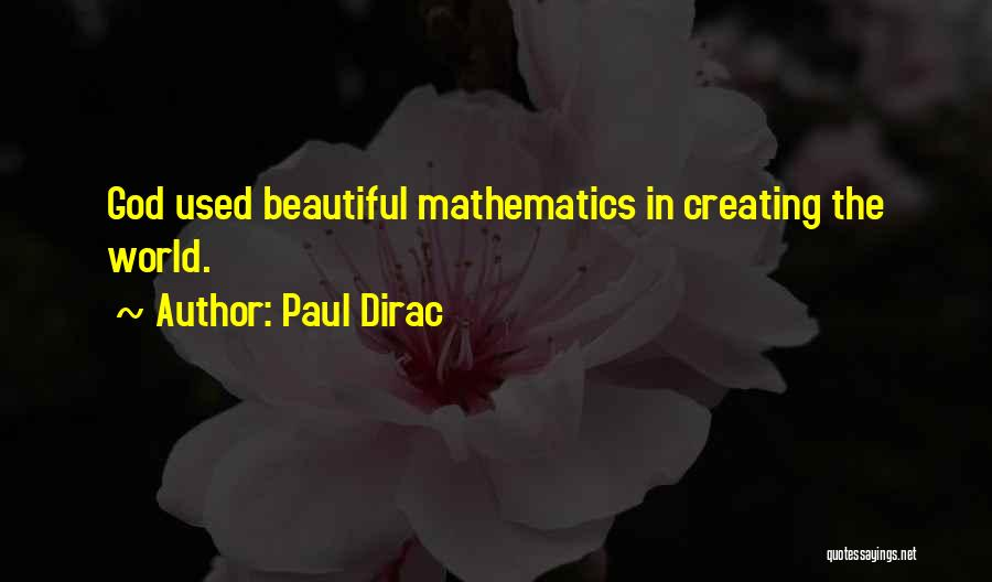 God Creating Beautiful Things Quotes By Paul Dirac