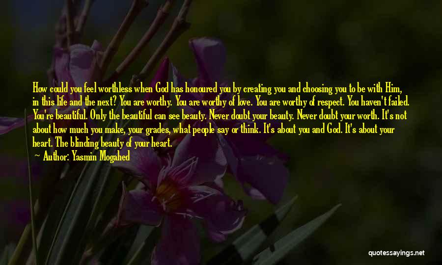 God Creating Beautiful Things Quotes By Yasmin Mogahed