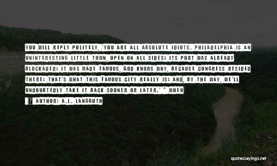 God Famous Quotes By A.J. Langguth
