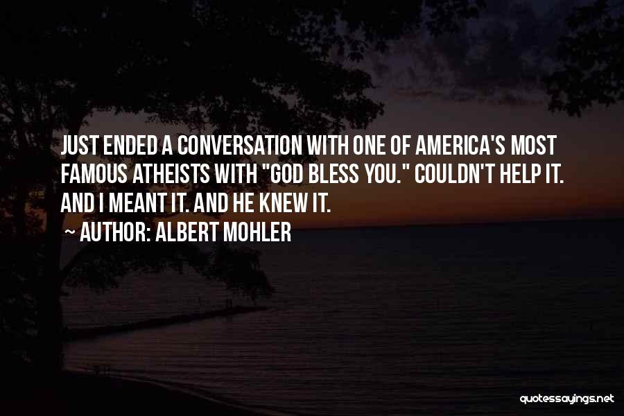 God Famous Quotes By Albert Mohler