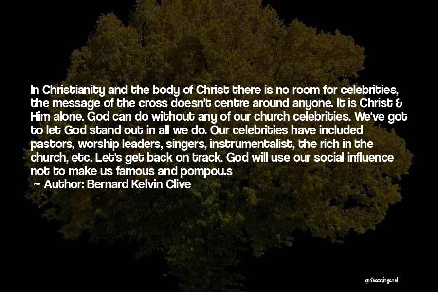 God Famous Quotes By Bernard Kelvin Clive