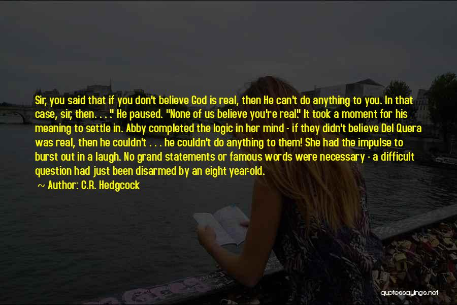 God Famous Quotes By C.R. Hedgcock