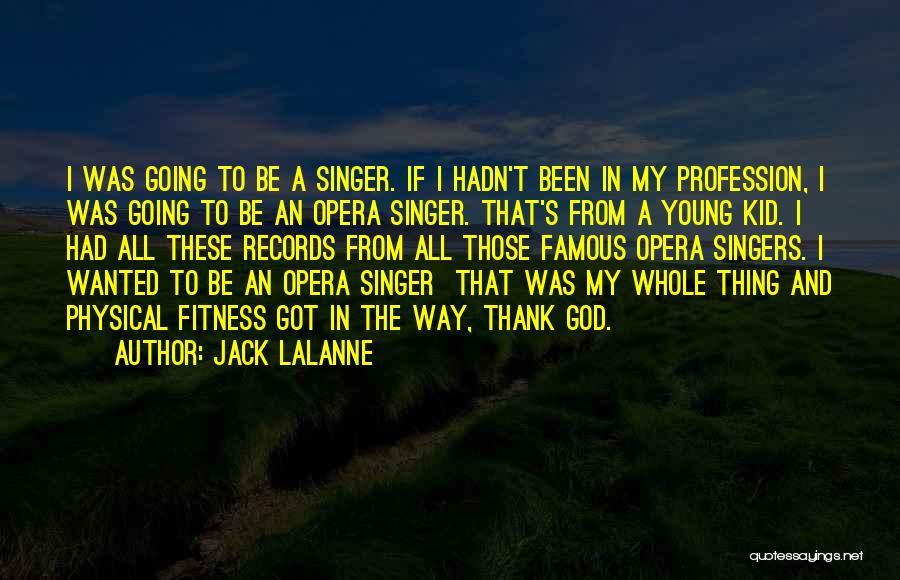 God Famous Quotes By Jack LaLanne