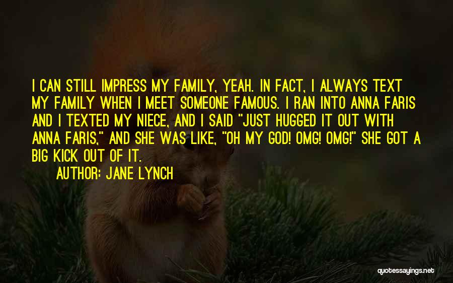 God Famous Quotes By Jane Lynch