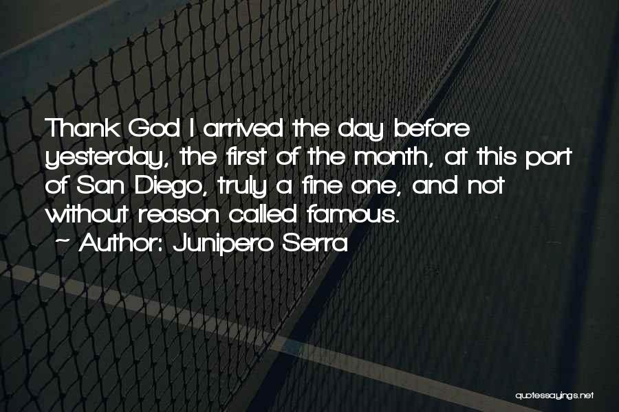 God Famous Quotes By Junipero Serra