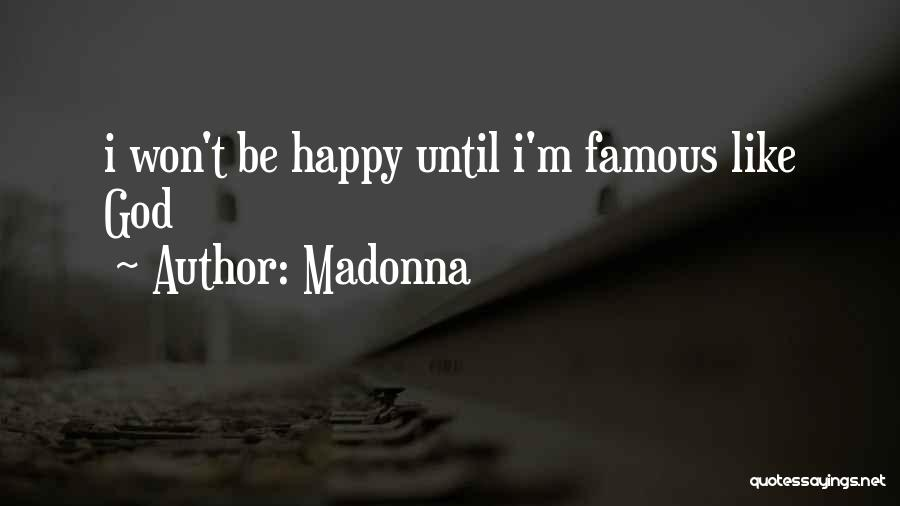 God Famous Quotes By Madonna