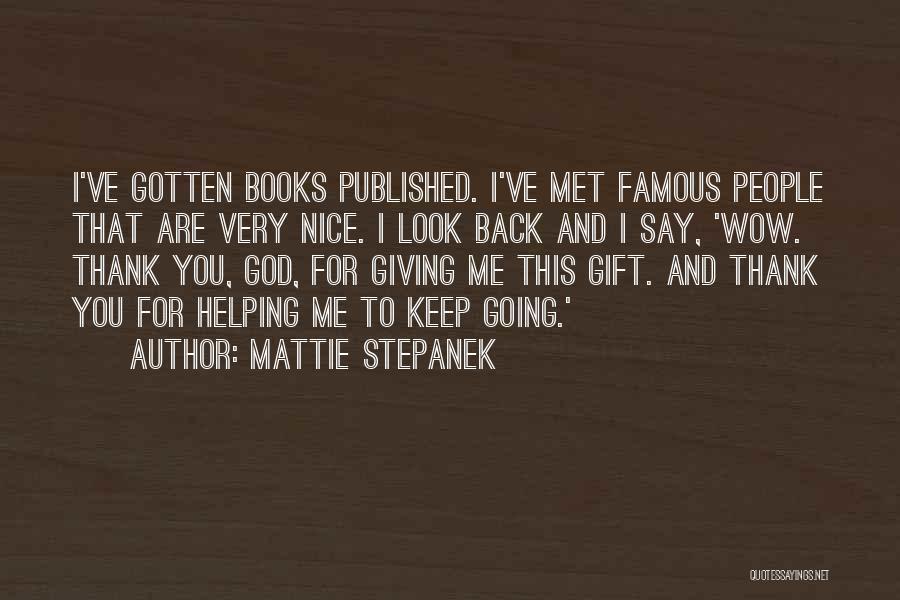 God Famous Quotes By Mattie Stepanek