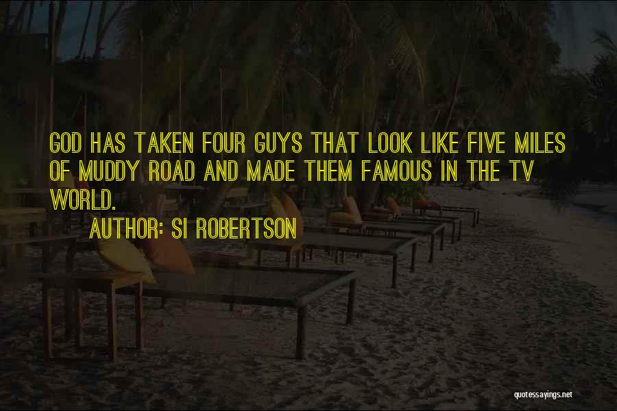 God Famous Quotes By Si Robertson