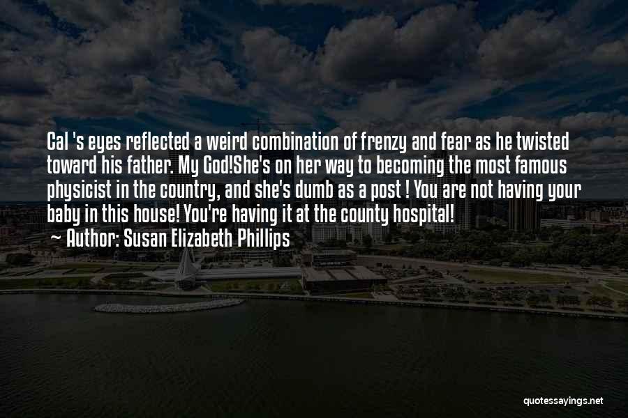 God Famous Quotes By Susan Elizabeth Phillips