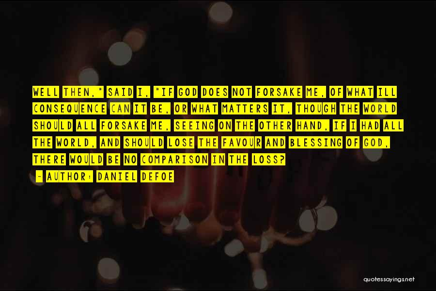 God Favour Quotes By Daniel Defoe