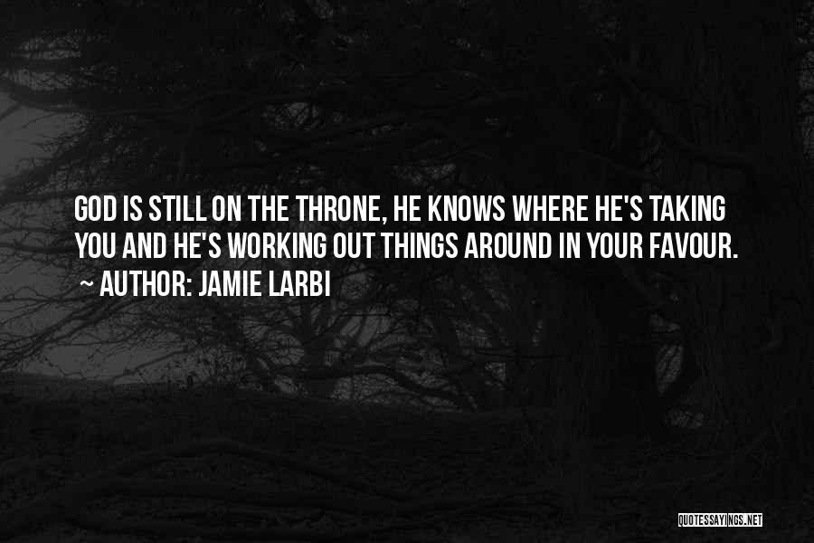 God Favour Quotes By Jamie Larbi