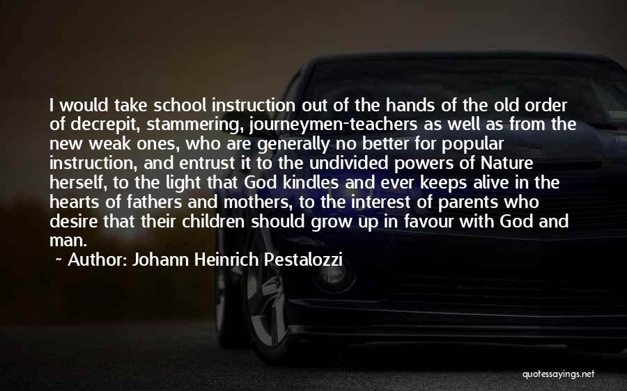 God Favour Quotes By Johann Heinrich Pestalozzi