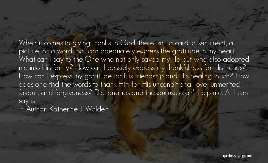 God Favour Quotes By Katherine J. Walden