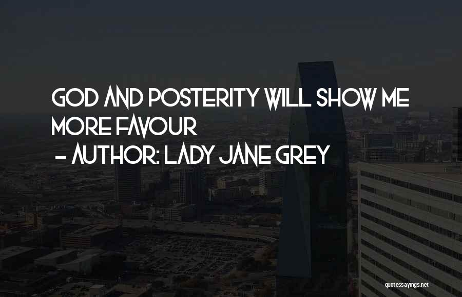 God Favour Quotes By Lady Jane Grey