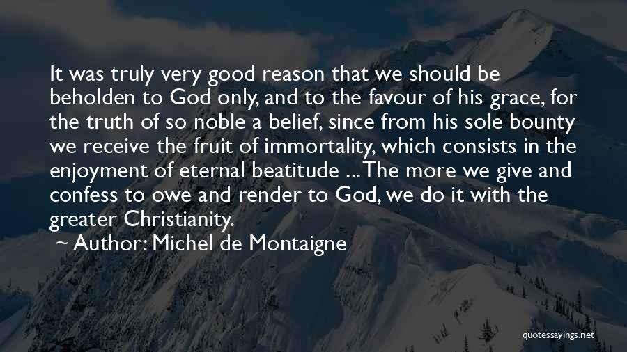 God Favour Quotes By Michel De Montaigne